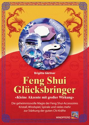 feng shui gl cksbringer von brigitte g rtner buch. Black Bedroom Furniture Sets. Home Design Ideas