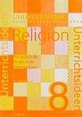 Unterrichtsideen Religion 8. 1. Halbband