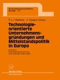 Technologieorientierte Unternehmensgründungen und Mittelstandspolitik in Europa