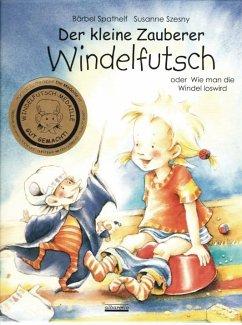 Der kleine Zauberer Windelfutsch - Spathelf, Bärbel; Szesny, Susanne