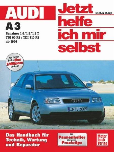 Audi A3 ab 1996. Jetzt helfe ich mir selbst von Dieter