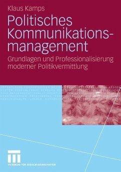 Politisches Kommunikationsmanagement - Kamps, Klaus