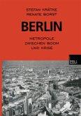Berlin: Metropole zwischen Boom und Krise