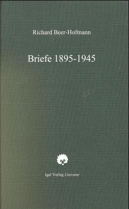 Briefe 1895-1945 - Beer-Hofmann, Richard