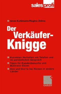 Der Verkäufer-Knigge - Kuhlmann, Anne; Zelms, Regina