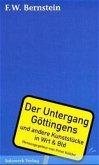 Der Untergang Göttingens und andere Kunststücke in Wrt und Bld