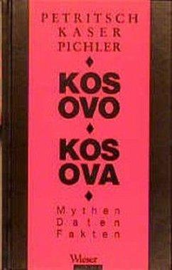 Kosovo - Kosova - Petritsch, Wolfgang; Kaser, Karl; Pichler, Robert