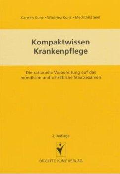 Kompaktwissen Krankenpflege - Kunz, Carsten; Kunz, Winfried; Seel, Mechthild