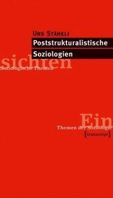 Poststrukturalistische Soziologien - Stäheli, Urs