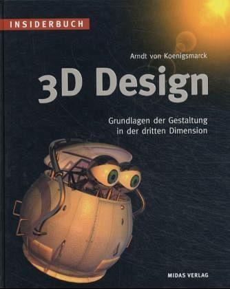 Insiderbuch 3D Design - Koenigsmarck, Arndt von