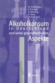 Alkoholkonsum in Deutschland und seine gesundheitlichen Aspekte