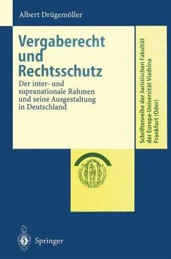 Vergaberecht und Rechtsschutz - Drügemöller, Albert A.