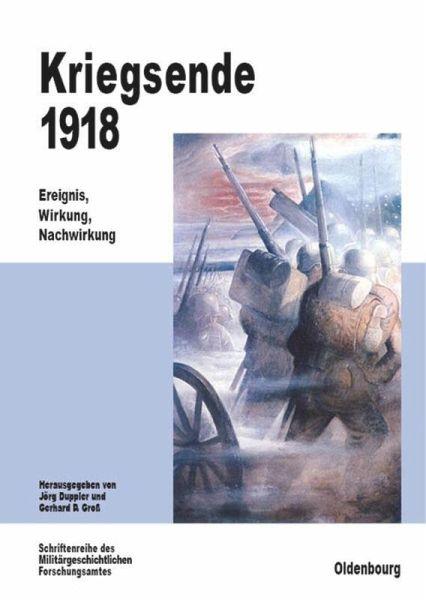 Kriegsende 1918 - Duppler, Jörg / Groß, Gerhard P.