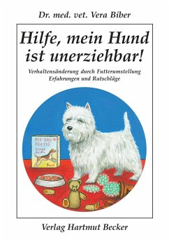 Hilfe, mein Hund ist unerziehbar! - Biber, Vera