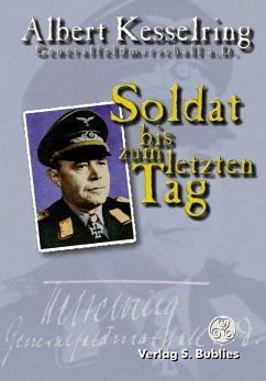 Soldat bis zum letzten Tag - Kesselring, Albert