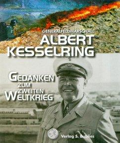 Gedanken zum Zweiten Weltkrieg - Kesselring, Albert