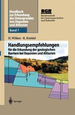 Handbuch zur Erkundung des Untergrundes von Deponien und Altlasten - Wilken, Hildegard;Knödel, Klaus