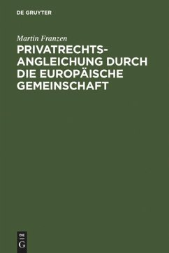 Privatrechtsangleichung durch die Europäische Gemeinschaft - Franzen, Martin