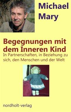Begegnungen mit dem Inneren Kind - Mary, Michael