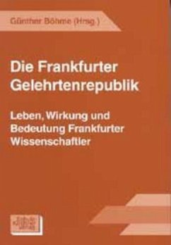 Die Frankfurter Gelehrtenrepublik - Böhme, Günther (Hrsg.)