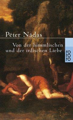 Von der himmlischen und der irdischen Liebe - Nádas, Péter