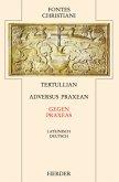 Gegen Praxeas\Adversus Praxean / Fontes Christiani, 2. Folge Bd.34