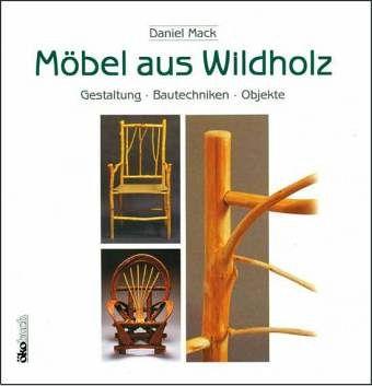 m bel aus wildholz von daniel mack buch b. Black Bedroom Furniture Sets. Home Design Ideas