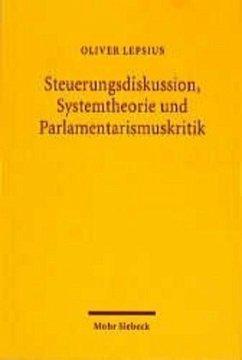 Steuerungsdiskussion, Systemtheorie und Parlamentarismuskritik - Lepsius, Oliver