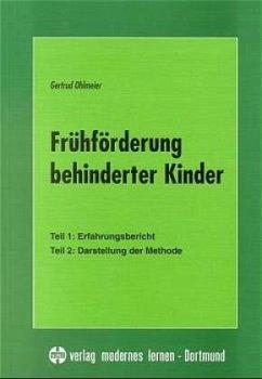 Frühförderung behinderter Kinder - Ohlmeier, Gertrud