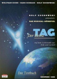 Der kleine Tag. Musical-Hörspiel. Textbuch