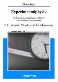 Experimentalphysik 1. Mechanik, Wärmelehre, Wel...