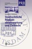 Strafrechtliche Produktverantwortung und Zivilrecht