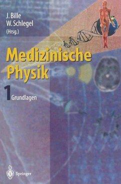 Medizinische Physik 1 - Bille, J. / Schlegel, W. (Hgg.)