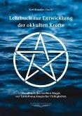 Lehrbuch zur Entwicklung der okkulten Kräfte