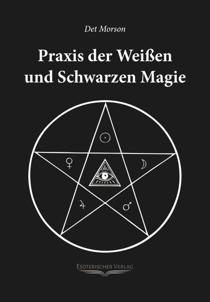 Praxis der weissen und schwarzen Magie - Morson, Det