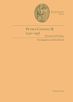 Petrus Canisius SJ (1521-1597) - Berndt, Rainer (Hrsg.)