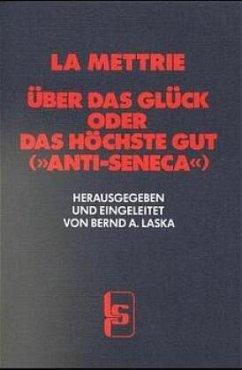 Über das Glück oder Das Höchste Gut (´ Anti-Sen...