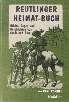 Reutlinger Heimatbuch - Rommel, Karl