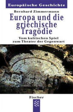 Europa und die griechische Tragödie - Zimmermann, Bernhard