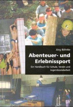 Abenteuer- und Erlebnissport - Böhnke, Jörg