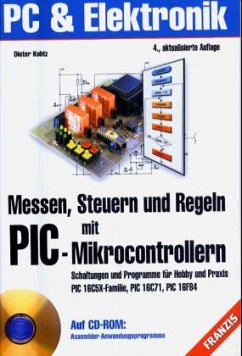 Messen, Steuern und Regeln mit PIC-Mikrocontrollern, m. CD-ROM - Kohtz, Dieter