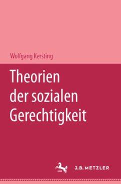 Theorien der sozialen Gerechtigkeit - Kersting, Wolfgang