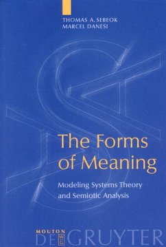 The Forms of Meaning - Sebeok, Thomas A.;Danesi, Marcel