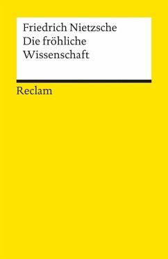 Die fröhliche Wissenschaft - Nietzsche, Friedrich