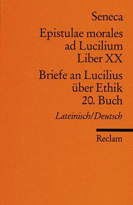 Briefe an Lucilius über Ethik. 20. Buch / Epistulae morales ad Lucilium. Liber XX - Seneca