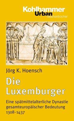 Die Luxemburger - Hoensch, Jörg K.