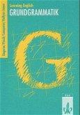 Learning English. 9. und 10. Klasse. Grundgrammatik. Ausgabe 2002