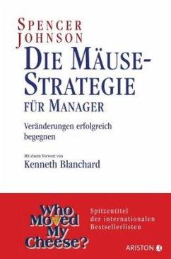 Die Mäuse-Strategie für Manager - Johnson, Spencer