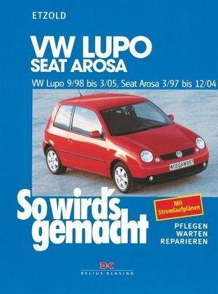 so wird's gemacht. vw lupo 9/98 bis 3/05, seat arosa 3/97 bis 12/04