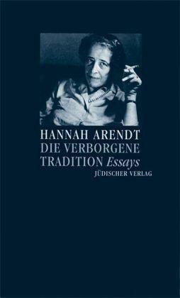 hannah arendt die verborgene tradition acht essays